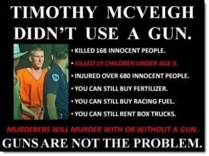 timothy-mcveigh-didnt-use-a-gun-guns-not-the-problem